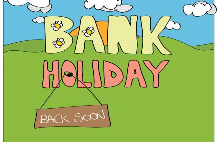 bank holiday back soon